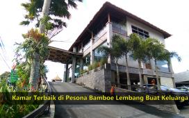 Kamar Terbaik di Pesona Bamboe Lembang